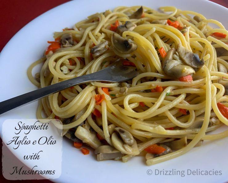 Spaghetti Aglio e Olio with mushrooms